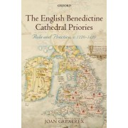 The English Benedictine Cathedral Priories by Joan Greatrex