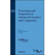 Processing and Properties of Advanced Ceramics and Composites by Narottam P. Bansal