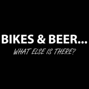 """T-Shirt - Bikes and Beer - What Else Is There?"""