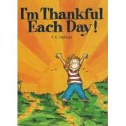 I'm Thankful Each Day! by P. K. Hallinan