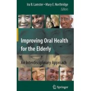 Improving Oral Health for the Elderly by Ira B. Lamster