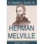 A Reader's Guide to Herman Miller by James E. Miller
