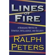 Lines of Fire by Ralph Peters