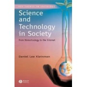 Science and Technology in Society by Daniel Lee Kleinman