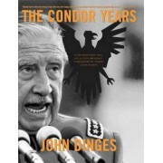 The Condor Years by John Dinges