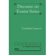 Discourse on Fourier Series by Cornelius Lanczos
