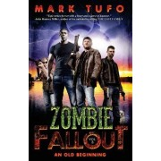 Zombie Fallout 8 - An Old Beginning by Mark Tufo