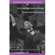 Interrogating America Through Theatre and Performance by Iris Smith Fischer