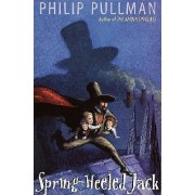 Spring-Heeled Jack by Philip Pullman