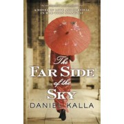 The Far Side of the Sky by Daniel Kalla