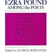 Ezra Pound Among the Poets by George Bornstein