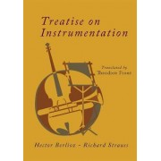 Treatise on Instrumentation by See E Csicsery-Ronay Hector Berlioz