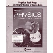 Glencoe Physics: Principles & Problems, Studying for the End of Course Exam, Student Edition by McGraw-Hill Education