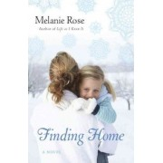 Finding Home by Melanie Rose