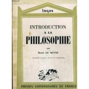 Introduction A La Philosophie - Avant Propos De L. Lavelle - Troisieme Edition,Revue Et Augmentee - Logos Introduction Aux Etudes Philosophiques - Collection Publiee Sous La Direction De L. ...