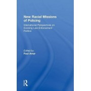 New Racial Missions of Policing by Paul Amar