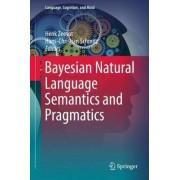 Bayesian Natural Language Semantics and Pragmatics by Henk Zeevat