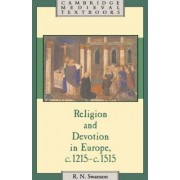Religion and Devotion in Europe, c.1215- c.1515 by Robert N. Swanson