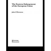 The Eastern Enlargement of the European Union by John O'Brennan