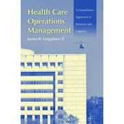 Health Care Operations Management by James R. Langabeer