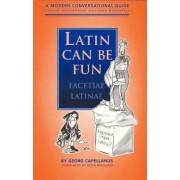 Latin Can be Fun (Facetiae Latinae) by Georg Capellanus