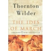 The Ides of March by Thornton Wilder