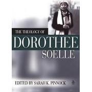 The Theology of Dorothy Soelle by Sarah K. Pinnock