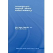 Teaching English Language Learners Through Technology by Tony Erben
