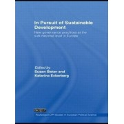 In Pursuit of Sustainable Development by Susan C. Baker