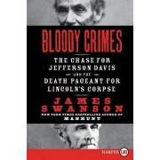 Bloody Crimes by James L Swanson