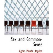 Sex and Common-Sense by Agnes Maude Royden