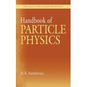 Handbook of Particle Physics by M. K. Sundaresan