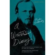 A Writer's Diary by Fyodor Mikhailovich Dostoevsky
