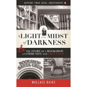 A Light in the Midst of Darkness: The Story of a Bookshop, a Community and True Love