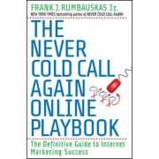 The Never Cold Call Again Online Playbook by Frank J. Rumbauskas