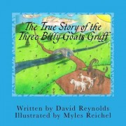 The True Story of the Three Billy Goats Gruff by Professor David Reynolds