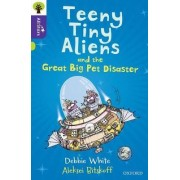 Oxford Reading Tree All Stars: Oxford Level 11: Teeny Tiny Aliens and the Great Big Pet Disaster by Debbie White