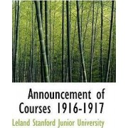 Announcement of Courses 1916-1917 by Leland Stanford Junior University