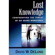 Lost Knowledge by David W. DeLong