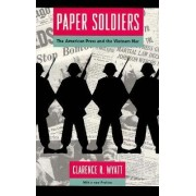 Paper Soldiers by Clarence R. Wyatt