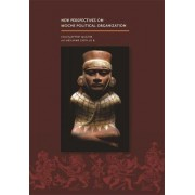 New Perspectives on Moche Political Organization by Jeffrey Quilter