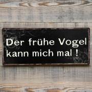 """Dekoschild, Vintage Schild """"Der frühe Vogel..."""""""
