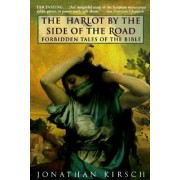 Harlot by the Side of the Road, the by Jonathan Kirsch