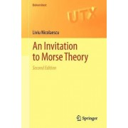 An Invitation to Morse Theory by Liviu I. Nicolaescu