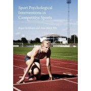 Sport Psychological Interventions in Competitive Sports by J