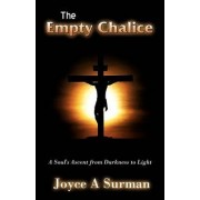 The Empty Chalice by Joyce Surman