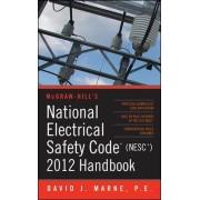 National Electrical Safety Code (NESC) 2012 Handbook by David J. Marne
