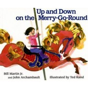 Up and Down on the Merry-Go-Round by Bill Martin