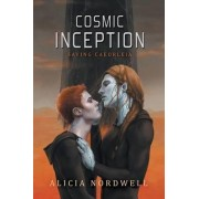 Cosmic Inception by Alicia Nordwell
