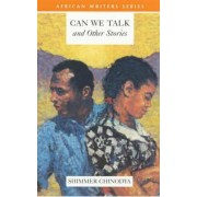 Can We Talk and Other Stories by Shimmer Chinodya